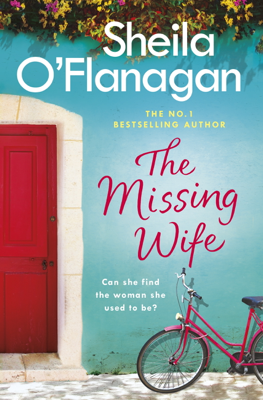 Sheila O'Flanagan - The Missing Wife: The Unputdownable Bestseller book