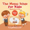 The Metal Bible For Kids  Chemistry Book For Kids  Childrens Chemistry Books