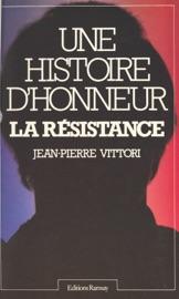 UNE HISTOIRE DHONNEUR : LA RéSISTANCE