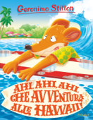 Download and Read Online Ahi ahi ahi, che avventura alle Hawaii!