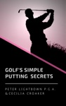 Golfs Simple Putting Secrets