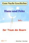 Gute-Nacht-Geschichte Hans Und Fritz - Der Traum Des Bauern