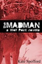 The Madman: A Wolf Point Novella