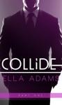 Collide 1 - Alpha Billionaire Romance