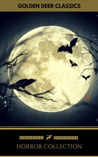 Mary Shelley, Gaston Leroux, Robert Louis Stevenson, Bram Stoker, Oscar Wilde & Golden Deer Classics - Classic Horror Collection Vol 1: Dracula, Frankenstein, The Legend of Sleepy Hollow, Jekyll and Hyde... (Golden Deer Classics)