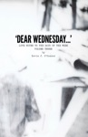 Dear Wednesday Love Notes To The Days Of The Week Volume Three