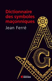 Dictionnaire des symboles maçonniques