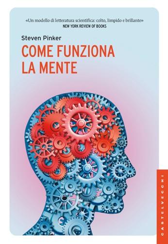 Steven Pinker - Come funziona la mente