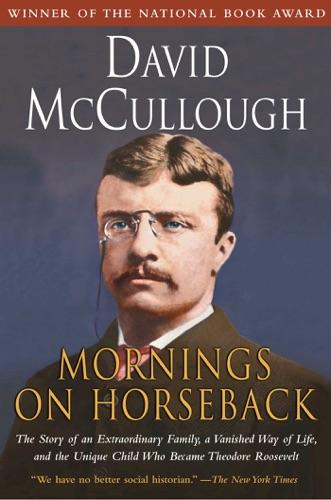 David McCullough - Mornings on Horseback