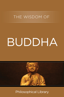The Wisdom of Buddha - Philosophical Library book