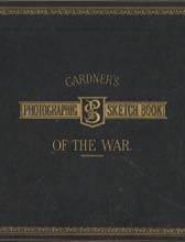 Gardner's Photographic Sketch Book Of The War
