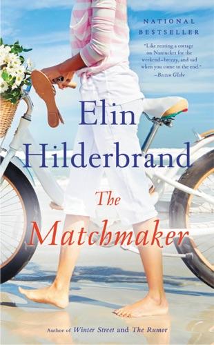 Elin Hilderbrand - The Matchmaker