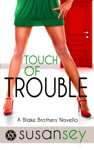 Touch Of Trouble