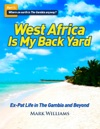 West Africa Is My Back Yard Ex-Pat Life In The Gambia And Beyond Part 1 So Where On Earth Is The Gambia Anyway