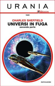 Universi in fuga - Seconda parte (Urania) Copertina del libro