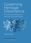 Governing Heritage Dissonance Promises And Realities Of Selected Cultural Policies
