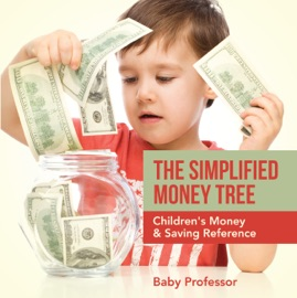 THE SIMPLIFIED MONEY TREE - CHILDRENS MONEY & SAVING REFERENCE