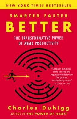 Charles Duhigg - Smarter Faster Better book