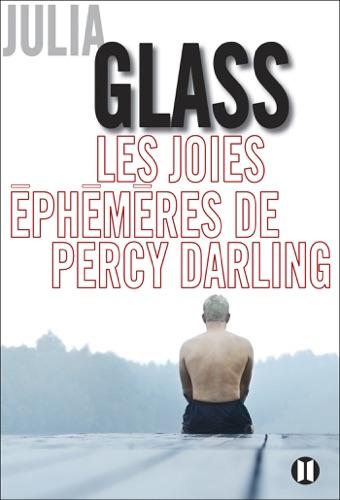 Julia Glass - Les joies éphémères de Percy Darling