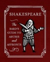 Shakespeare The Bards Guide To Abuses And Affronts