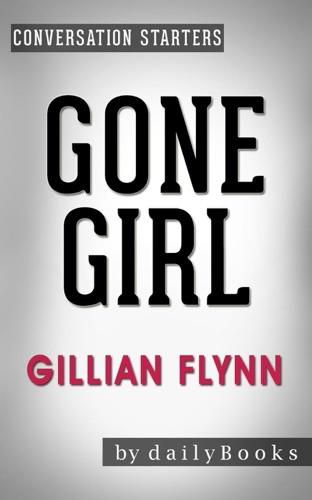 dailyBooks - Gone Girl: A Novel by Gillian Flynn  Conversation Starters