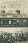 Dearborn Michigan Fire Department A Chronological History
