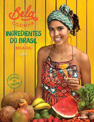 Bela Cozinha - Ingredientes do Brasil