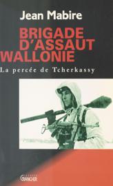Brigade d'assaut, Wallonie : La Percée de Tcherkassy