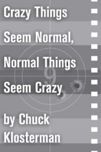 Crazy Things Seem Normal, Normal Things Seem Crazy