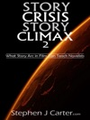 Story Crisis Story Climax 2 What Story Arc In Film Can Teach Novelists