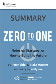 Summary: 'Zero to One' by Peter Thiel & Blake Masters