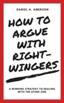How To Argue With Right-Wingers  A Winning Strategy To Dealing With The Other Side