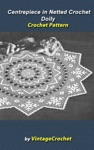 Centerpiece In Netted Crochet Doily Vintage Crochet Pattern EBook