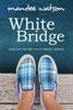 White Bridge: A Sweet, Inspirational Romance