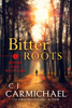C.J. Carmichael - Bitter Roots artwork