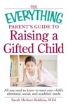 The Everything Parents Guide To Raising A Gifted Child