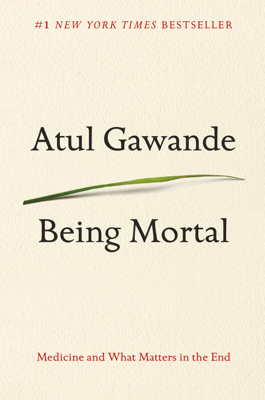 Being Mortal - Atul Gawande book
