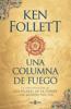Ken Follett - Una columna de fuego portada