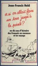 Et Si On Allait Faire Un Tour Jusqu'à La Pointe ? Ou Dix Ans D'histoire Des Français En Vacances Et En Voyage