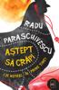 Astept sa crapi (de astazi in prime time) - Radu Paraschivescu