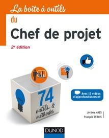LA BOîTE à OUTILS DU CHEF DE PROJET - 2E éDITION