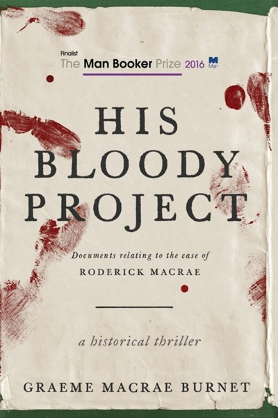His Bloody Project - Graeme Macrae Burnet book cover