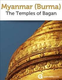 MYANMAR (BURMA): THE TEMPLES OF BAGAN (TRAVEL GUIDE)