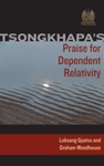 Tsongkhapas Praise For Dependent Relativity