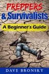 Preppers  Survivalists A Beginners Guide