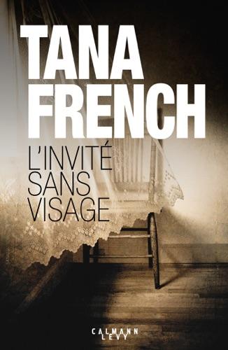 Tana French - L'Invité sans visage