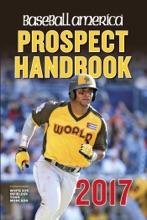 Baseball America 2017 Prospect Handbook Digital Edition