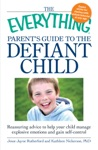 The Everything Parents Guide To The Defiant Child