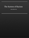 The System of Racism