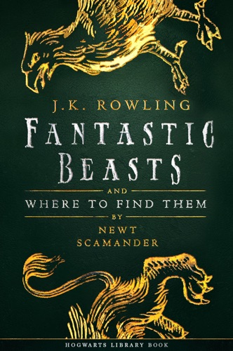 J.K. Rowling & Newt Scamander - Fantastic Beasts and Where to Find Them